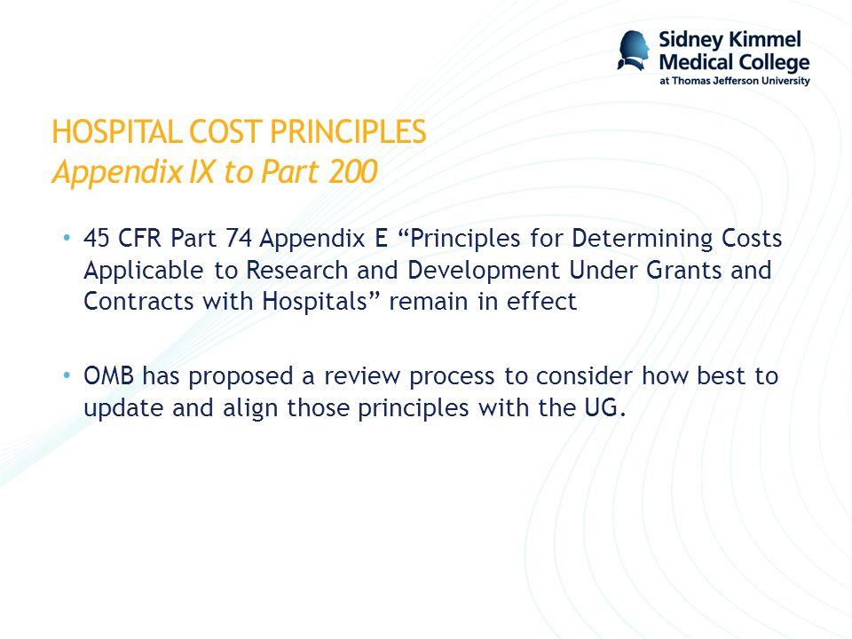 "HOSPITAL COST PRINCIPLES Appendix IX to Part 200 45 CFR Part 74 Appendix E ""Principles for Determining Costs Applicable to Research and Development Un"