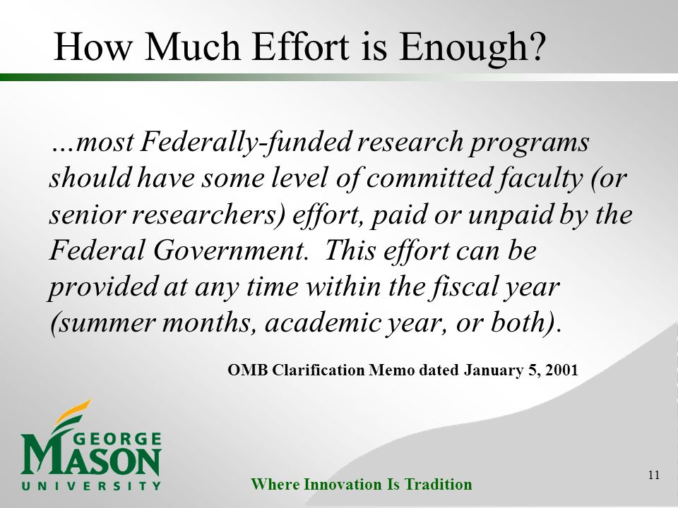 Where Innovation Is Tradition 11 How Much Effort is Enough? …most Federally-funded research programs should have some level of committed faculty (or s