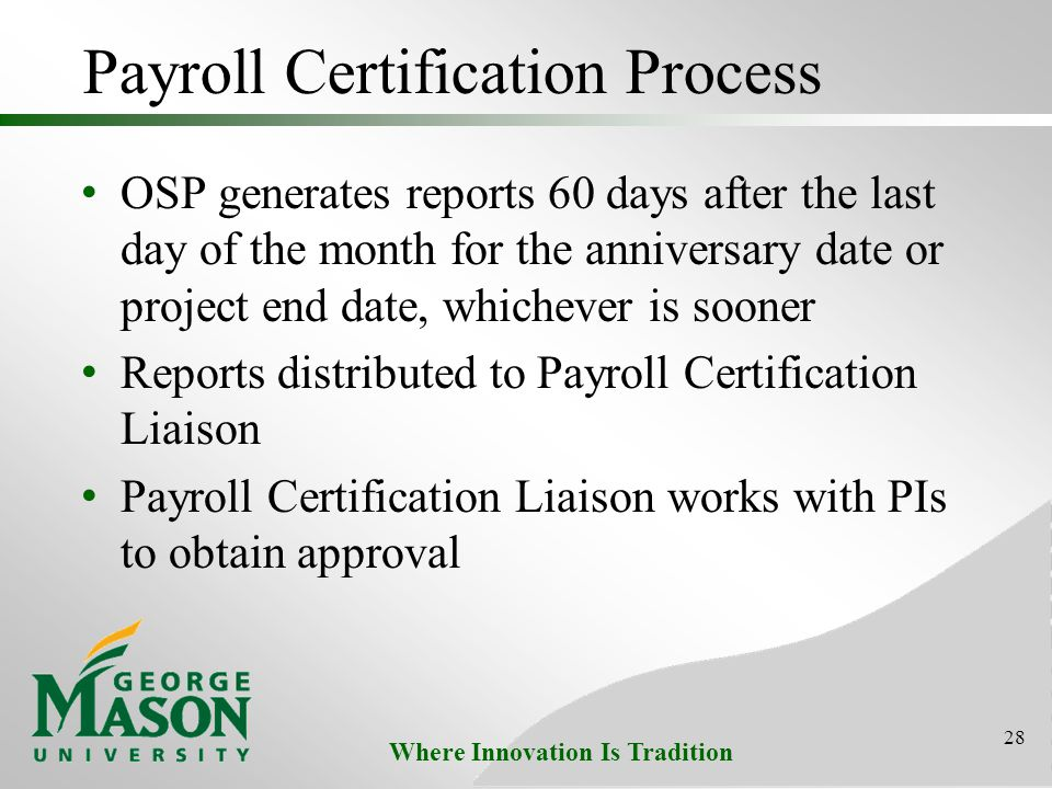 Where Innovation Is Tradition Payroll Certification Process OSP generates reports 60 days after the last day of the month for the anniversary date or