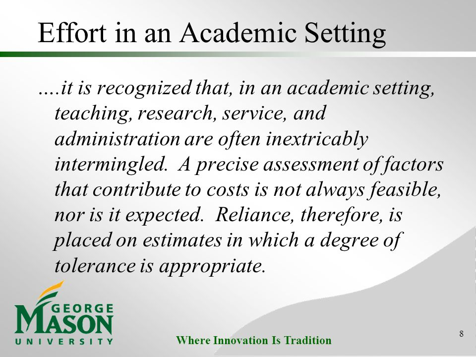 Where Innovation Is Tradition Effort in an Academic Setting ….it is recognized that, in an academic setting, teaching, research, service, and administ