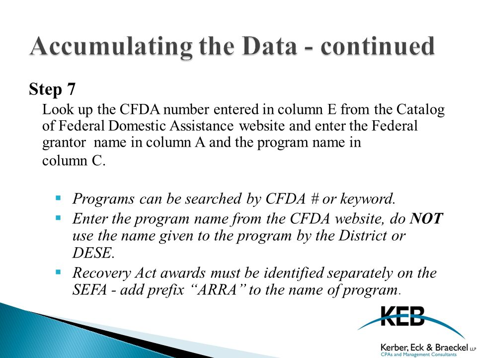Step 7 Look up the CFDA number entered in column E from the Catalog of Federal Domestic Assistance website and enter the Federal grantor name in column A and the program name in column C.