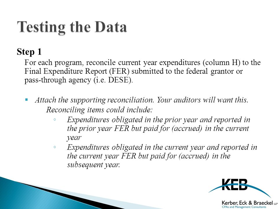 Step 1 For each program, reconcile current year expenditures (column H) to the Final Expenditure Report (FER) submitted to the federal grantor or pass-through agency (i.e.