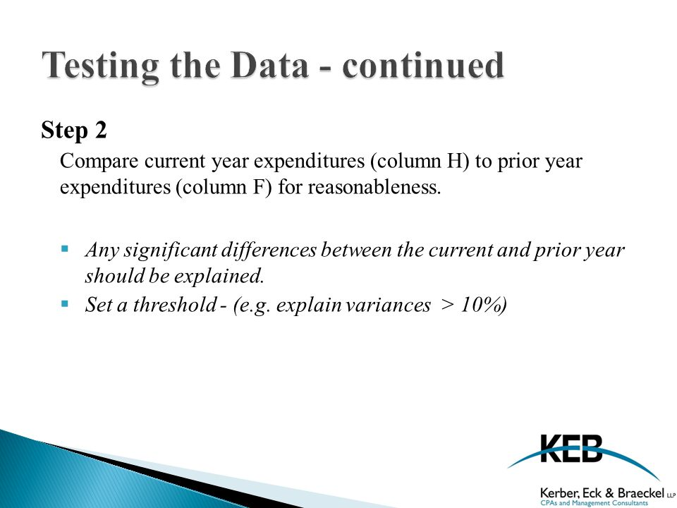 Step 2 Compare current year expenditures (column H) to prior year expenditures (column F) for reasonableness.