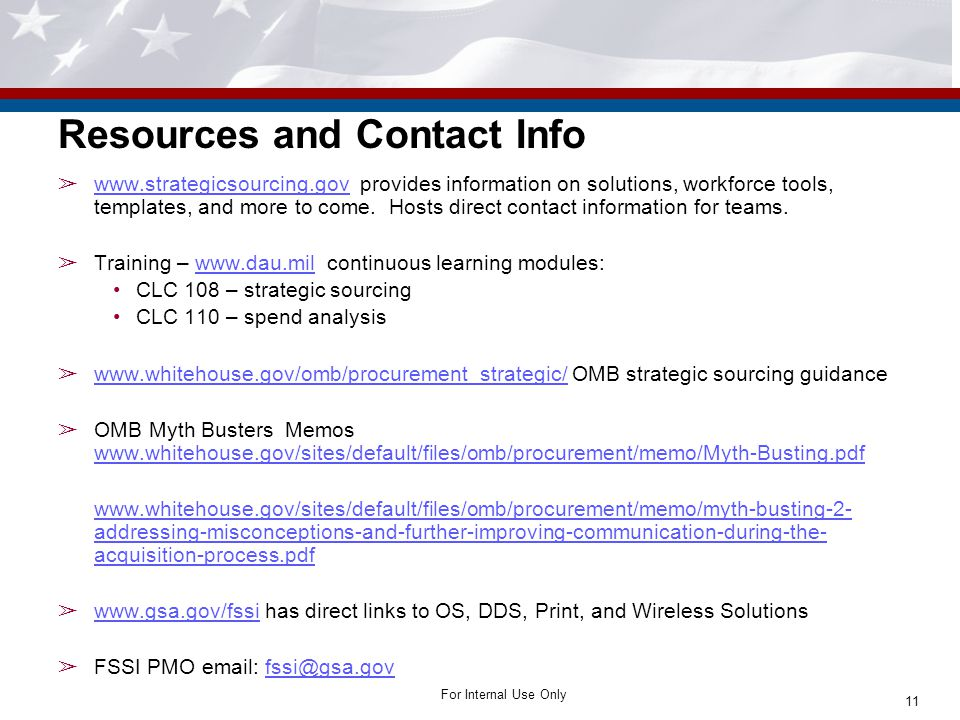 For Internal Use Only ➢ www.strategicsourcing.gov provides information on solutions, workforce tools, templates, and more to come. Hosts direct contac