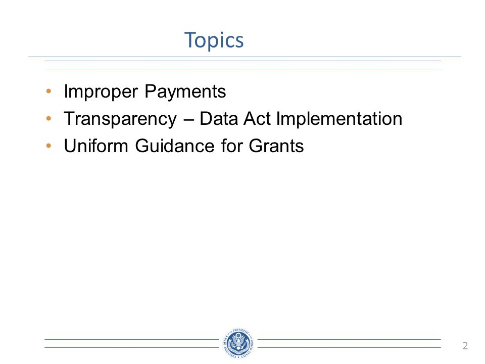 3 Improper Payments - Brief History November 2002 – Improper Payments Information Act (IPIA) −Created basic framework for identifying and reporting improper payments November 2009 – Executive Order 13520 −Improved agency accountability −Increased transparency July 2010 – Improper Payments Elimination and Recovery Act (IPERA) −Put into law specific thresholds for identifying high-risk programs −Strengthened corrective action plans −Expanded payment recapture audits −Established annual OIG compliance reviews January 2013 – Improper Payments Elimination & Recovery Improvement Act (IPERIA) −Codified EO 13520 requirements −Improved agency estimation and recovery of improper payments −Reinforced and accelerated the Administration's Do Not Pay efforts
