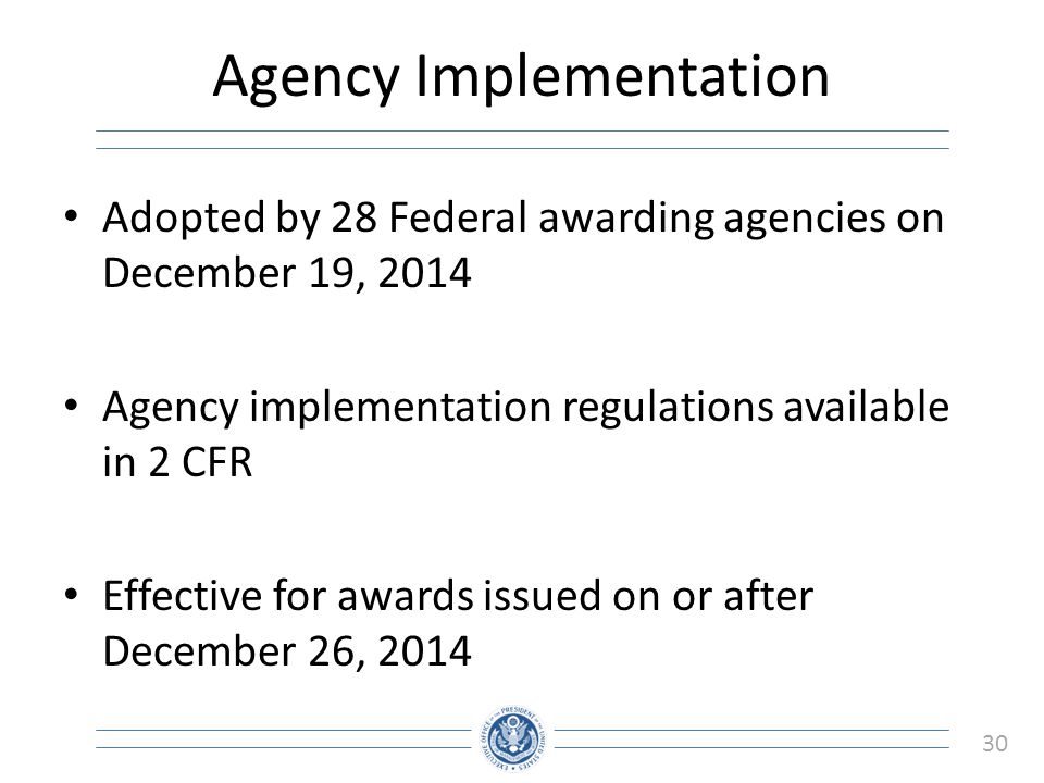 31 Interim Final Rule Comments Joint interim final rule comments were due February 17, 2015 OMB is in the process of reviewing comments in coordination with Federal awarding agencies