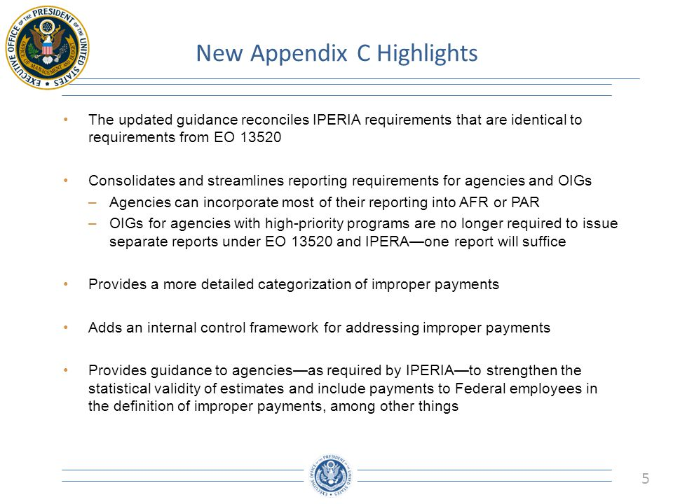 5 New Appendix C Highlights The updated guidance reconciles IPERIA requirements that are identical to requirements from EO 13520 Consolidates and stre