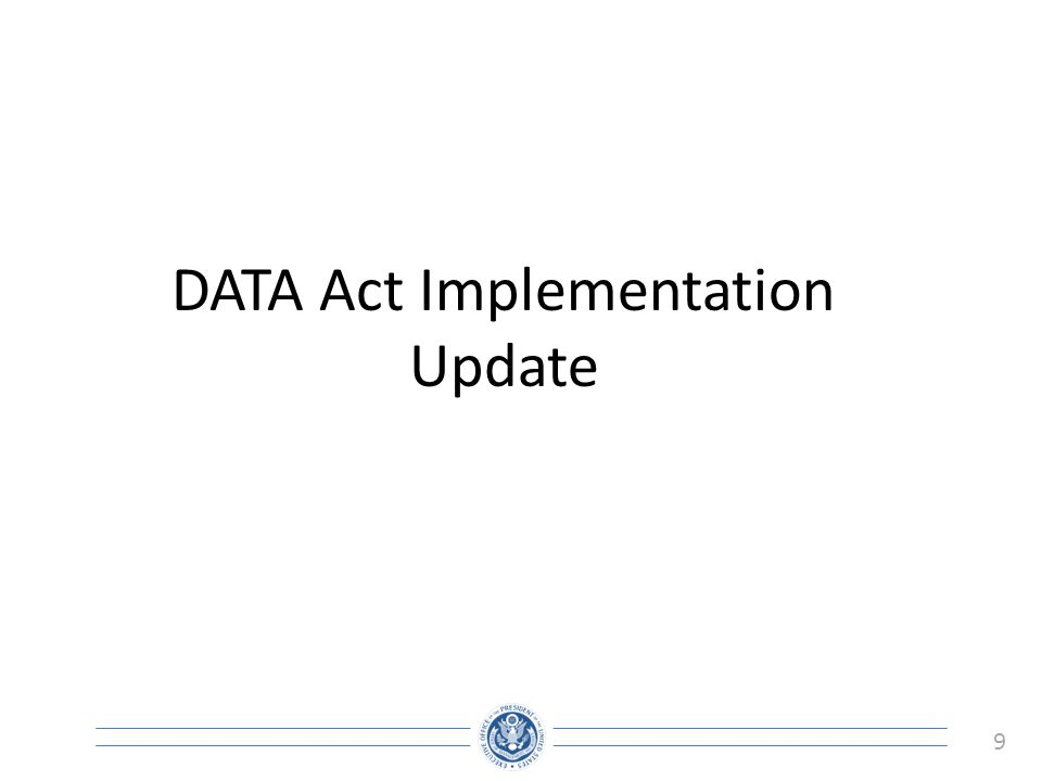 10 DATA Act Goals Expand the Federal Funding Accountability and Transparency Act of 2006 by disclosing direct federal agency expenditures and linking federal contract, loan, and grant spending information to programs of federal agencies to enable taxpayers and policy makers to track federal spending more effectively.