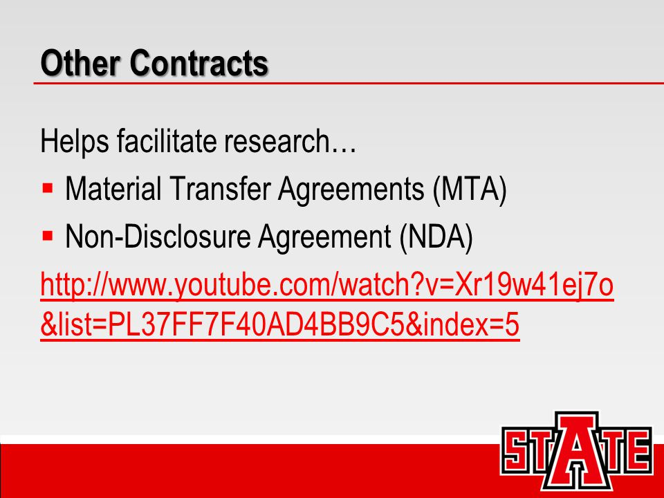 Helps facilitate research…  Material Transfer Agreements (MTA)  Non-Disclosure Agreement (NDA) http://www.youtube.com/watch?v=Xr19w41ej7o &list=PL37FF7F40AD4BB9C5&index=5 Other Contracts