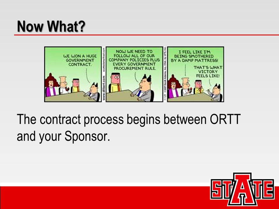 Now What The contract process begins between ORTT and your Sponsor.