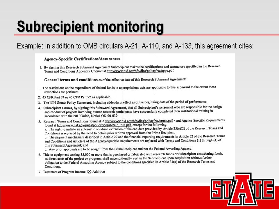 Subrecipient monitoring Example: In addition to OMB circulars A-21, A-110, and A-133, this agreement cites: