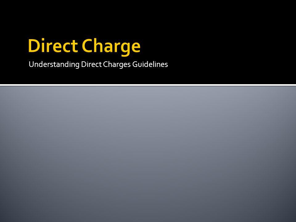 Understanding Direct Charges Guidelines