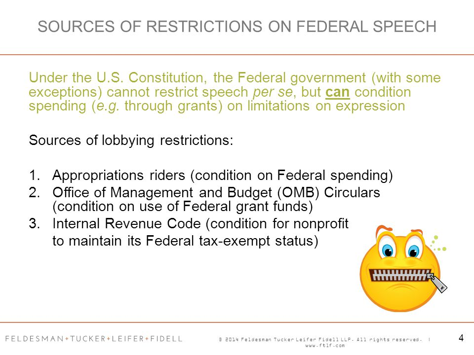 © 2014 Feldesman Tucker Leifer Fidell LLP. All rights reserved. | www.ftlf.com 4 SOURCES OF RESTRICTIONS ON FEDERAL SPEECH Under the U.S. Constitution