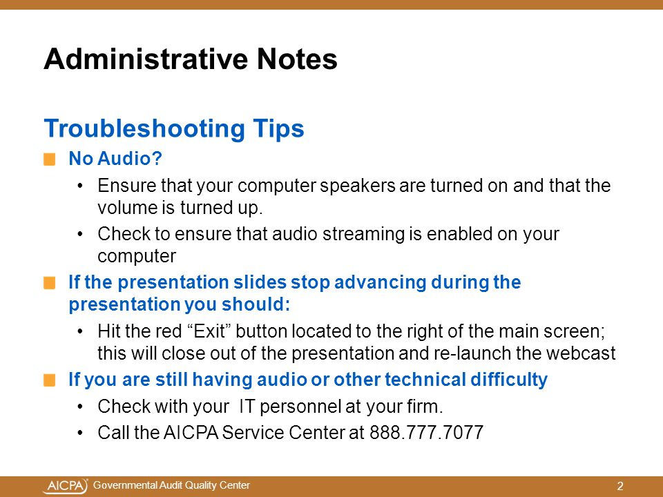 Governmental Audit Quality Center Administrative Notes Troubleshooting Tips No Audio? Ensure that your computer speakers are turned on and that the vo