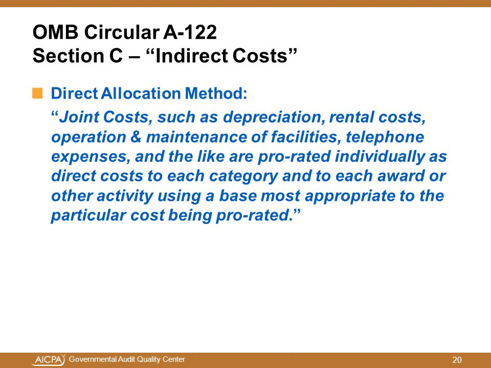 """Governmental Audit Quality Center OMB Circular A-122 Section C – """"Indirect Costs"""" Direct Allocation Method: """"Joint Costs, such as depreciation, rental"""
