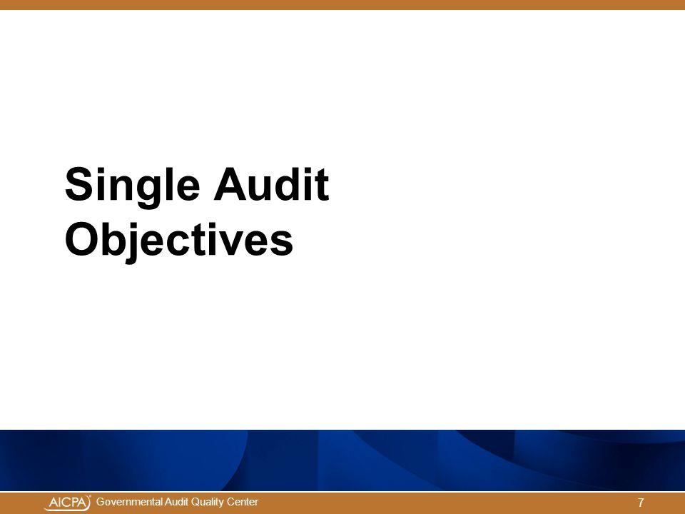 Governmental Audit Quality Center Single Audit Objectives 7