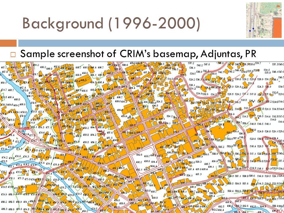 Background (1996-2000)  Sample screenshot of CRIM's basemap, Adjuntas, PR