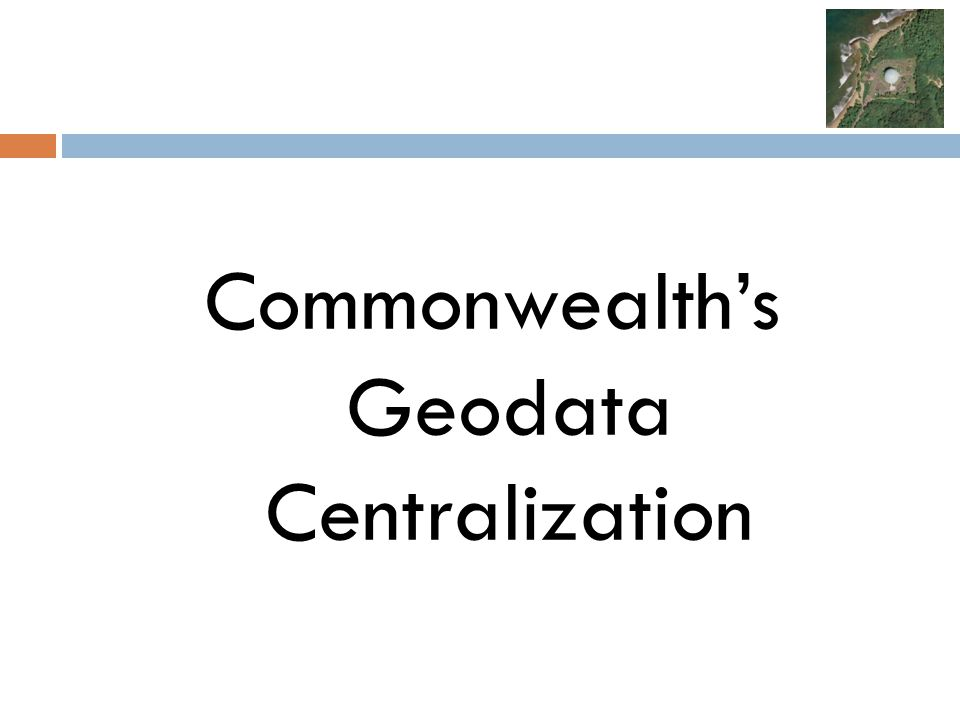 Commonwealth's Geodata Centralization