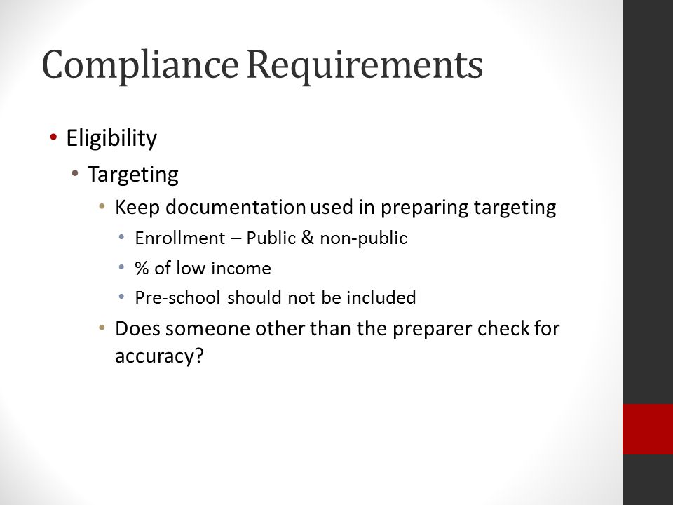Compliance Requirements Matching, Level of Effort, and Earmarking Maintenance of effort Timely submission – know when reports are due and follow up to ensure reports are filed If maintenance of effort is not met determine why and document Supplement not supplant In the following instances it is presumed that supplanting has occurred: LEA used federal funds to provide services that the LEA was required to make available under other Federal, State or local laws.