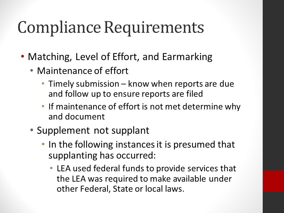 Compliance Requirements Supplement not supplant In the following instances it is presumed that supplanting has occurred: LEA used federal funds to provide services that the LEA provided with non-federal funds in the prior year LEA used Title I, Part A or MEP funds to provide services for participating children that the LEA provided with non-federal funds for nonparticipating children These presumptions are rebuttable if the LEA can demonstrate that it would not have provided the services with non-federal funds if the federal funds were not available