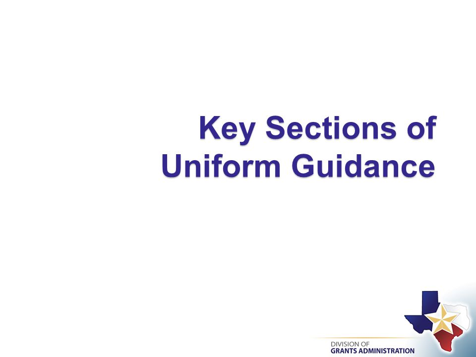 Key Sections of Uniform Guidance