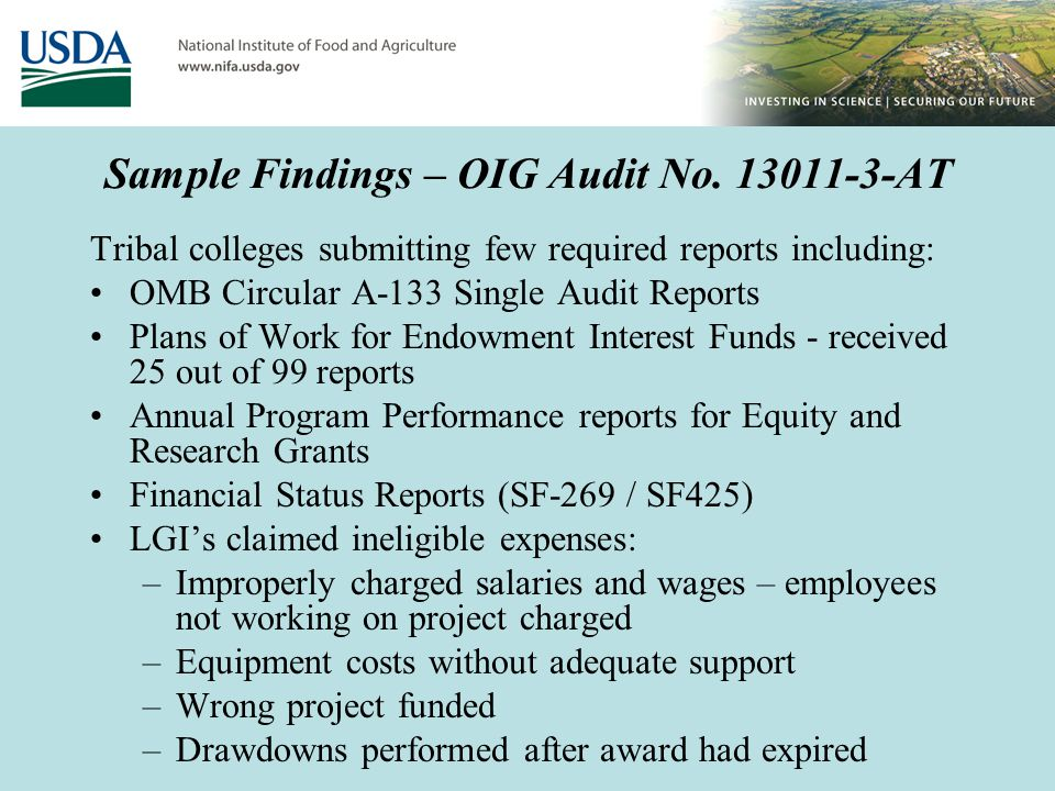 Recent NIFA Non-profit Audit Review of Non-profit Grantee –Audit Objectives Evaluate whether grantee used grant funds as intended per grant agreement Determine whether use of Federal funds complied with Federal admin.