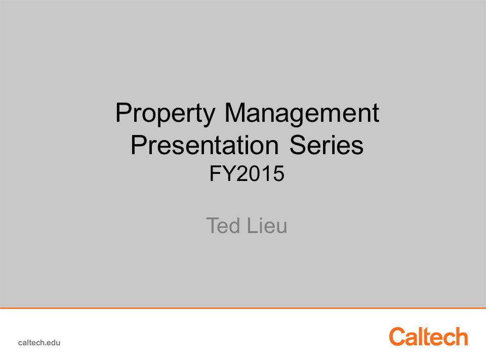 Property Management Presentation Series FY2015 Ted Lieu