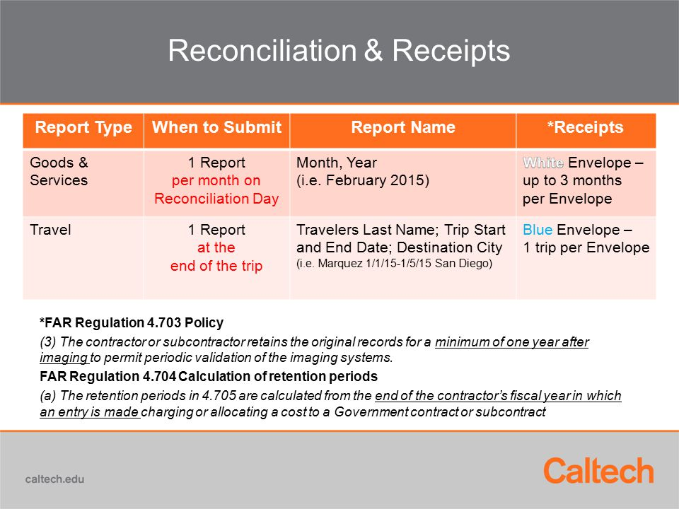 Reconciliation & Receipts *FAR Regulation 4.703 Policy (3) The contractor or subcontractor retains the original records for a minimum of one year afte