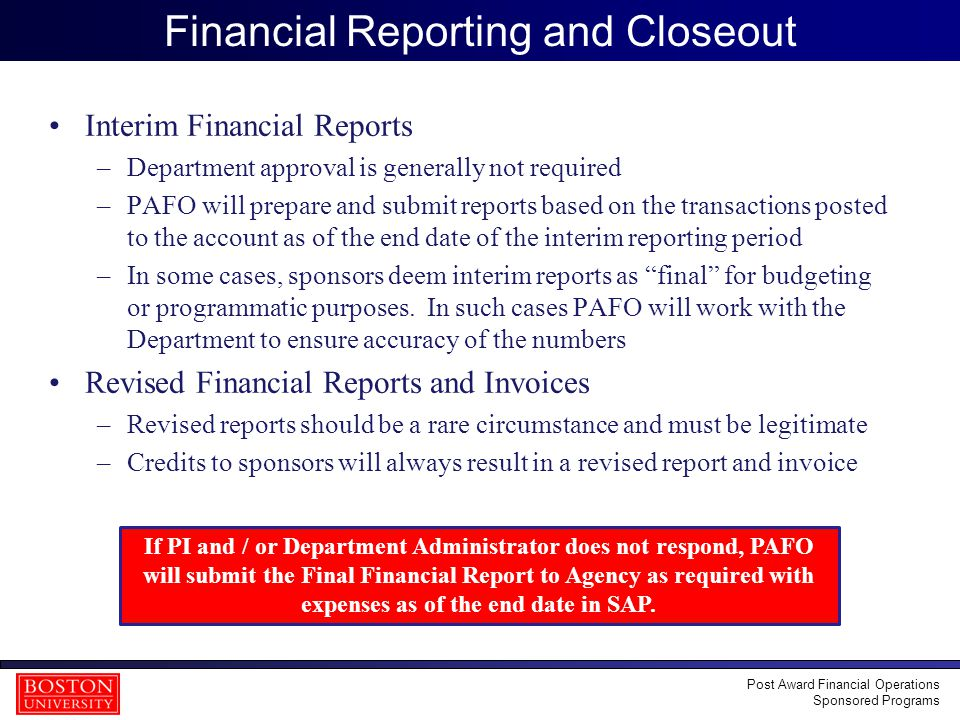 22 Financial Reporting and Closeout Interim Financial Reports –Department approval is generally not required –PAFO will prepare and submit reports bas