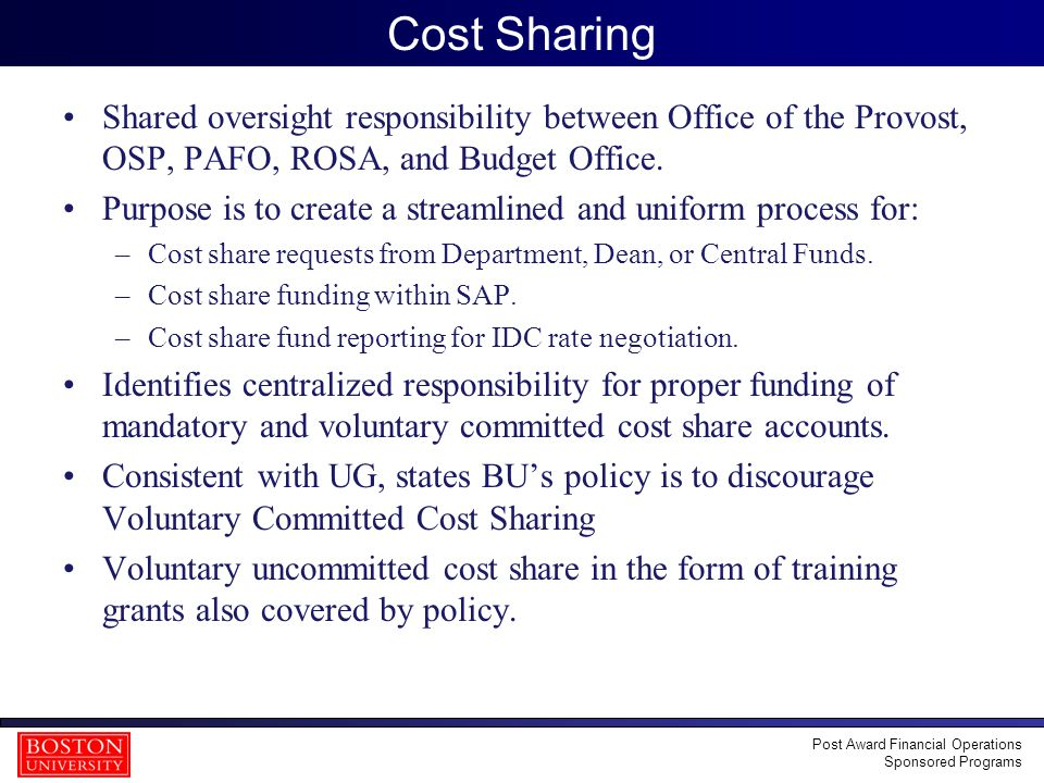 26 Cost Sharing Shared oversight responsibility between Office of the Provost, OSP, PAFO, ROSA, and Budget Office.
