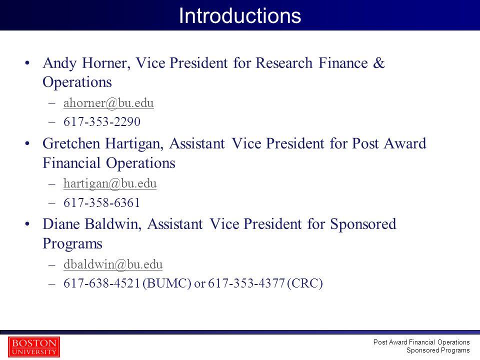 3 Introductions Andy Horner, Vice President for Research Finance & Operations –ahorner@bu.eduahorner@bu.edu –617-353-2290 Gretchen Hartigan, Assistant
