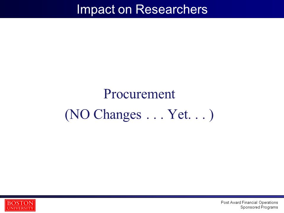37 Impact on Researchers Procurement (NO Changes...