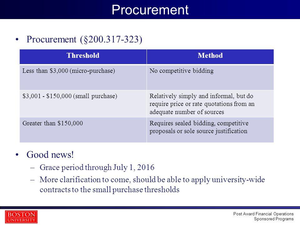 38 Procurement Procurement (§200.317-323) Good news! –Grace period through July 1, 2016 –More clarification to come, should be able to apply universit