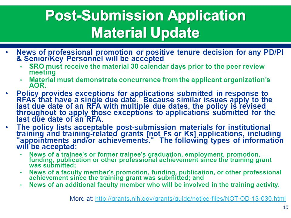 News of professional promotion or positive tenure decision for any PD/PI & Senior/Key Personnel will be accepted SRO must receive the material 30 calendar days prior to the peer review meeting Material must demonstrate concurrence from the applicant organization's AOR.