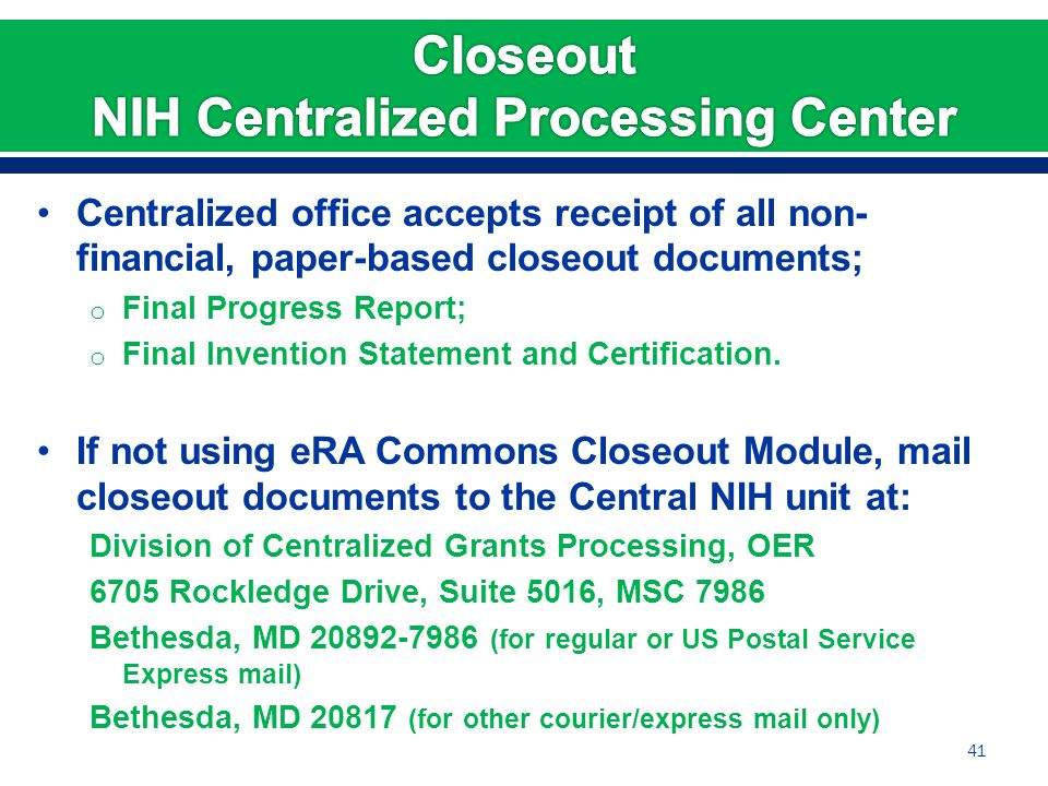 Centralized office accepts receipt of all non- financial, paper-based closeout documents; o Final Progress Report; o Final Invention Statement and Certification.