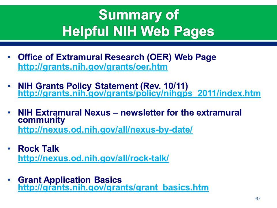 Office of Extramural Research (OER) Web Page http://grants.nih.gov/grants/oer.htm NIH Grants Policy Statement (Rev.