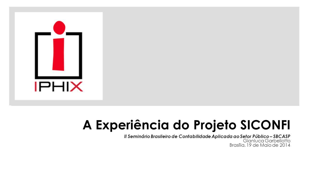 A Experiência do Projeto SICONFI II Seminário Brasileiro de Contabilidade Aplicada ao Setor Público – SBCASP Gianluca Garbellotto Brasília, 19 de Maio de 2014