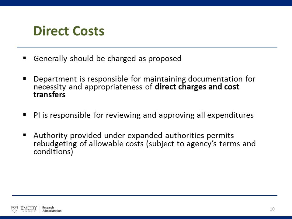 Direct Costs  Generally should be charged as proposed  Department is responsible for maintaining documentation for necessity and appropriateness of