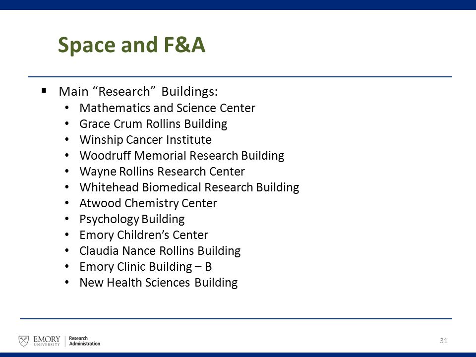 "Space and F&A  Main ""Research"" Buildings: Mathematics and Science Center Grace Crum Rollins Building Winship Cancer Institute Woodruff Memorial Resea"