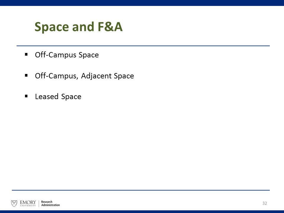 Space and F&A  Off-Campus Space  Off-Campus, Adjacent Space  Leased Space 32