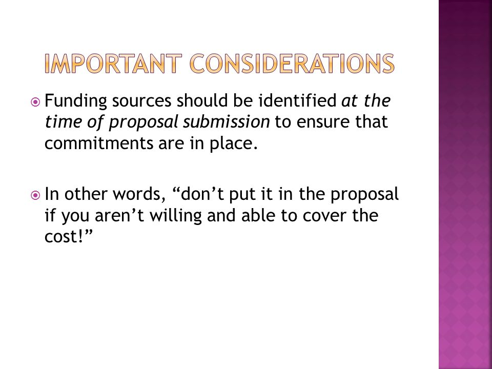  Funding sources should be identified at the time of proposal submission to ensure that commitments are in place.