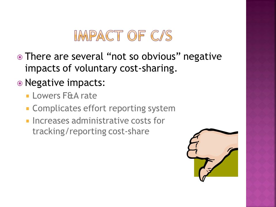  There are several not so obvious negative impacts of voluntary cost-sharing.