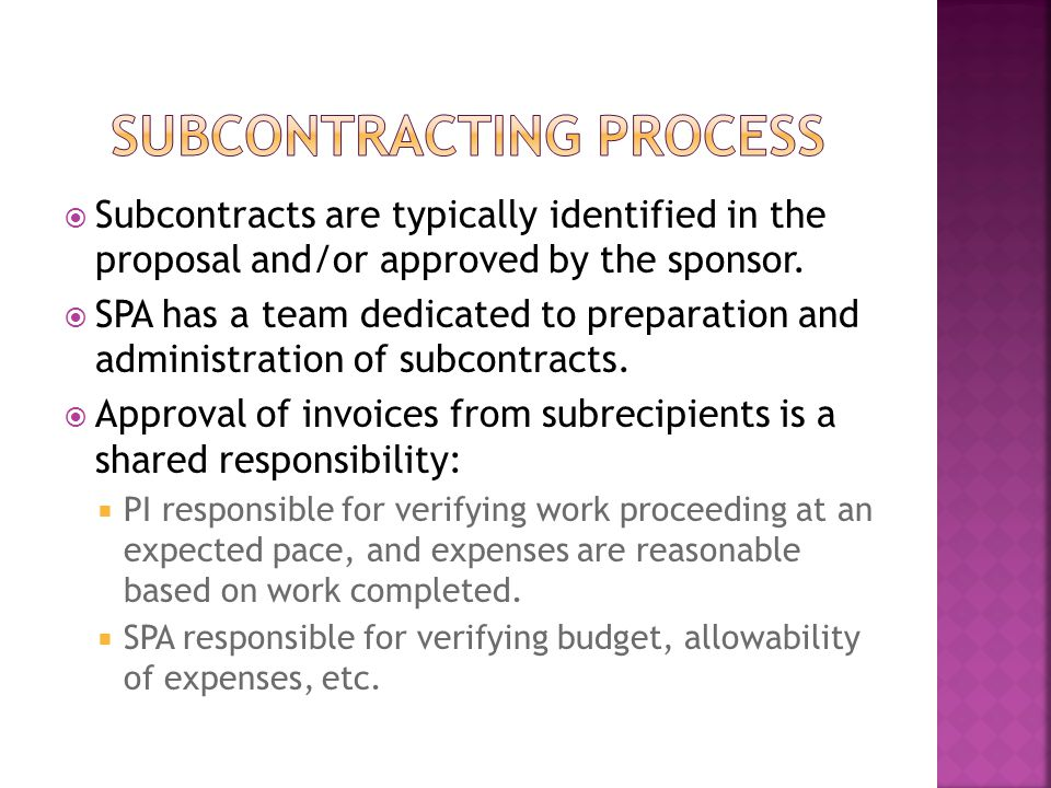  Subcontracts are typically identified in the proposal and/or approved by the sponsor.