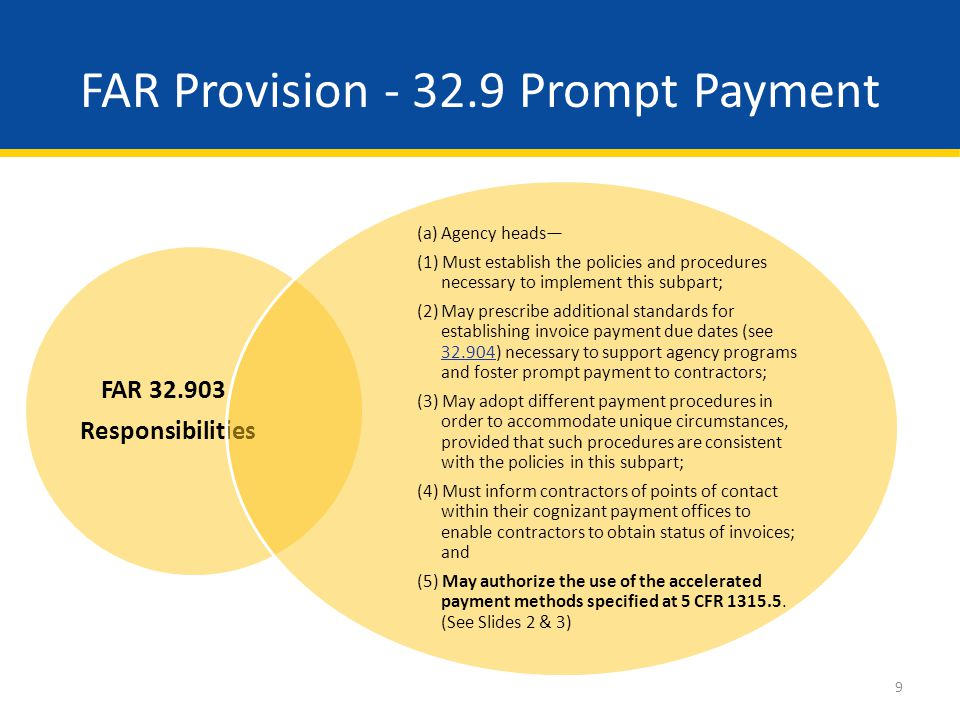 10 FAR PROVISION – 32.009 PROVIDING ACCELERATED PAYMENTS TO SMALL BUSINESS SUBCONTRACTORS.