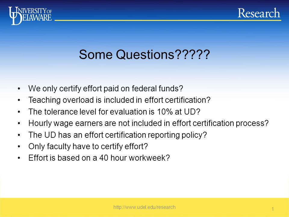 Q&A Effort is based on a 40 hour workweek? True False http://www.udel.edu/research 32
