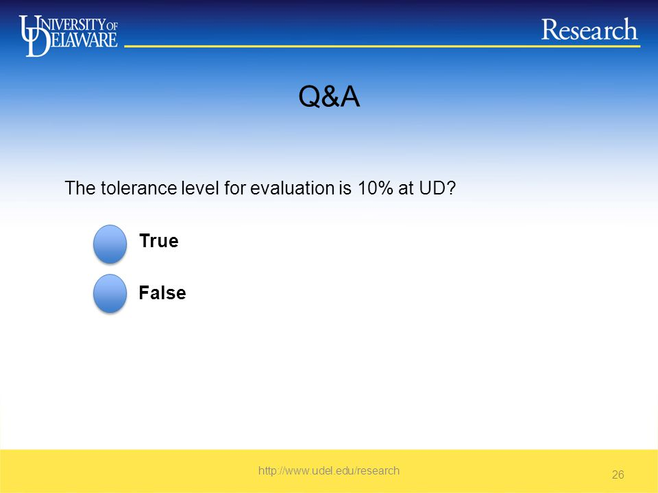 Q&A The tolerance level for evaluation is 10% at UD True False   26
