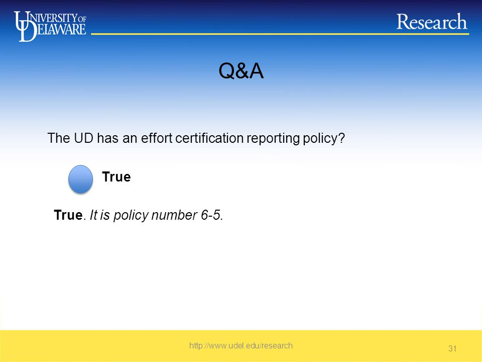 Q&A The UD has an effort certification reporting policy.