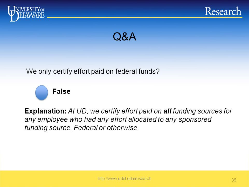 Q&A We only certify effort paid on federal funds.