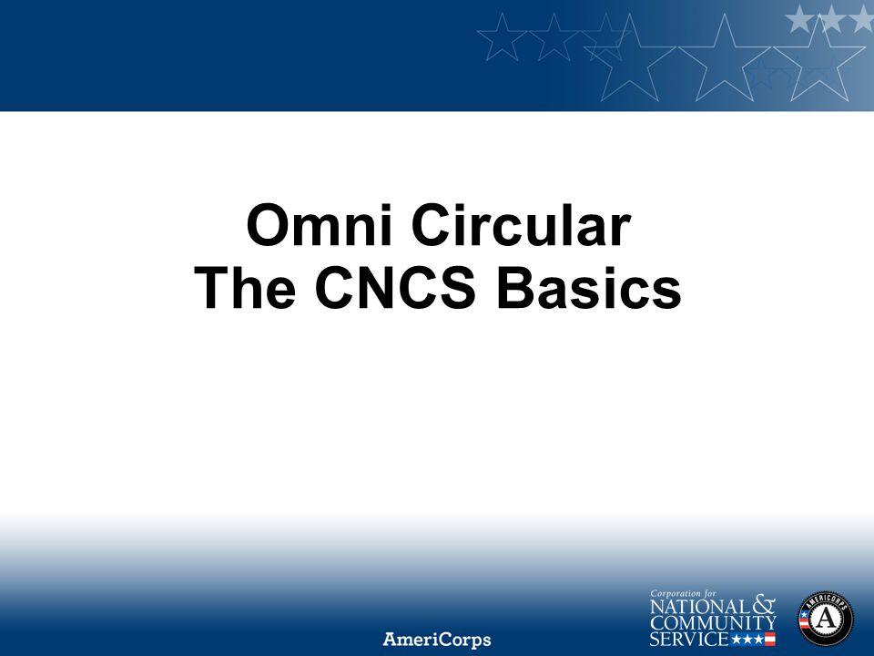 2014 AmeriCorps State and National Symposium Omni Circular The CNCS Basics
