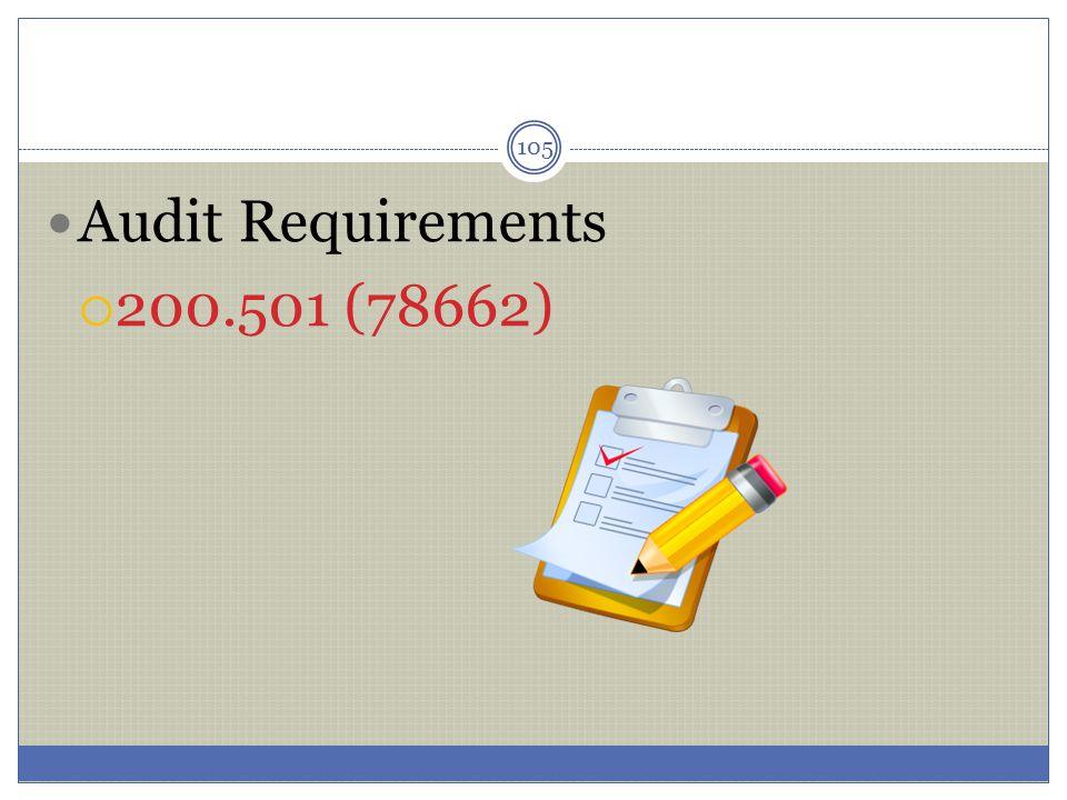 105 Audit Requirements  200.501 (78662)